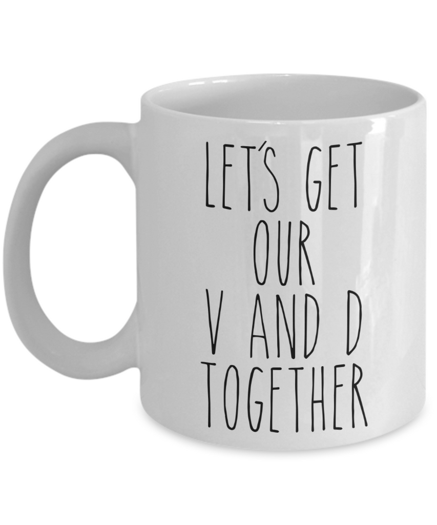 Funny Valentine S Day Gift Idea For Him Mug For Her Let S Get Our V An Cute But Rude