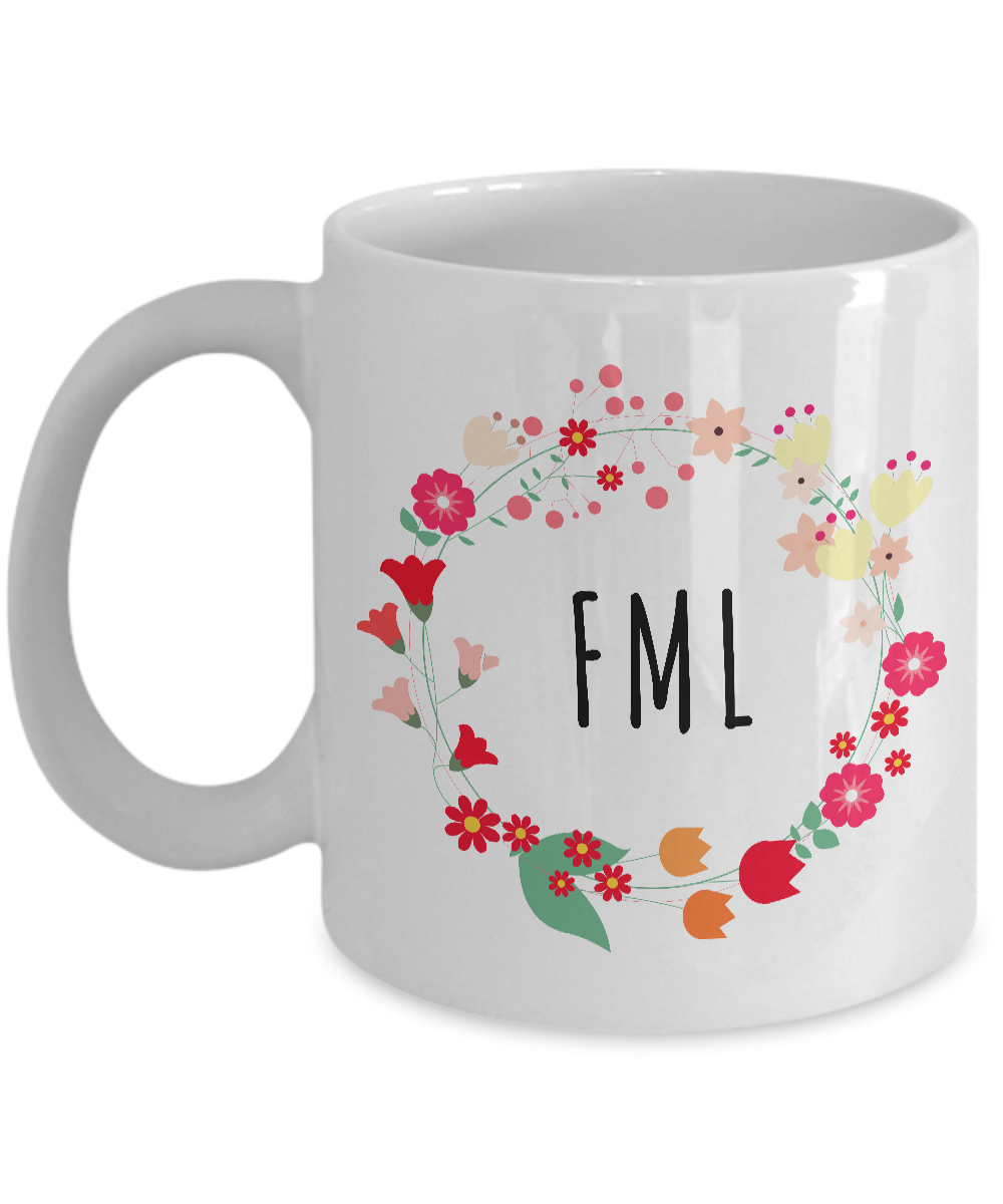 FML Mug - Sarcastic Coffee Mugs - Funny Mugs for Women - Funny Tea Mugs-Cute But Rude