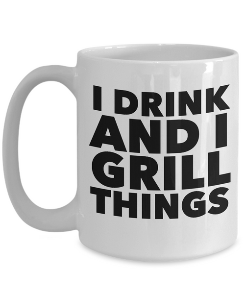 Grilling Gifts for Him and Her Gift Ideas for Men - I Drink and I Grill Things Funny Mug Ceramic Coffee Cup-Cute But Rude