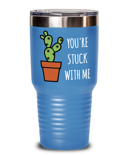 You're Stuck with Me Cactus Tumbler Metal Funny Mug Double Wall Vacuum Insulated Hot Cold Travel Coffee Cup BPA Free