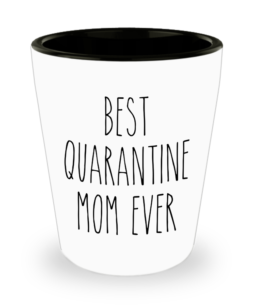 Mother's Day Gift from Daughter Mom Gift from Son Best Quarantine Mom Ever Shot Glass Gift for Mom