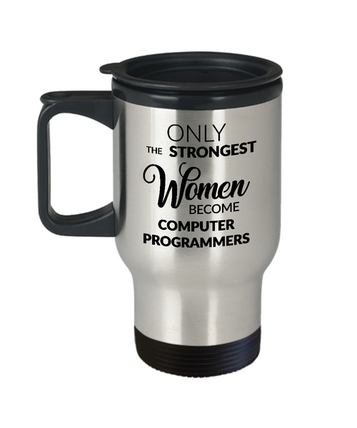 Programmer Travel Mug - Only the Strongest Women Become Computer Programmers Coffee Mug Stainless Steel Insulated Travel Mug with Lid Coffee Cup-Cute But Rude