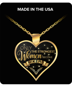 Hiker Necklace for Women - Gifts for Beginning Hikers - Female Hiker Gifts - Only the Strongest Women Become Hikers Gold Plated Pendant Charm Necklace-HollyWood & Twine