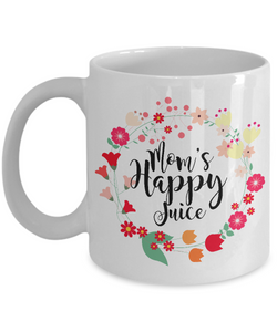 Great Mother's Day Gifts - Mom's Happy Juice - Mother's Day Coffee Mug-Cute But Rude