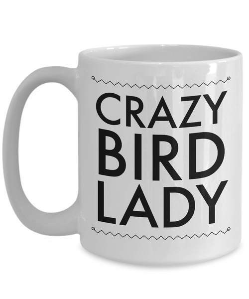 Bird Watching Gifts - Crazy Bird Lady - Funny Bird Mug-Cute But Rude