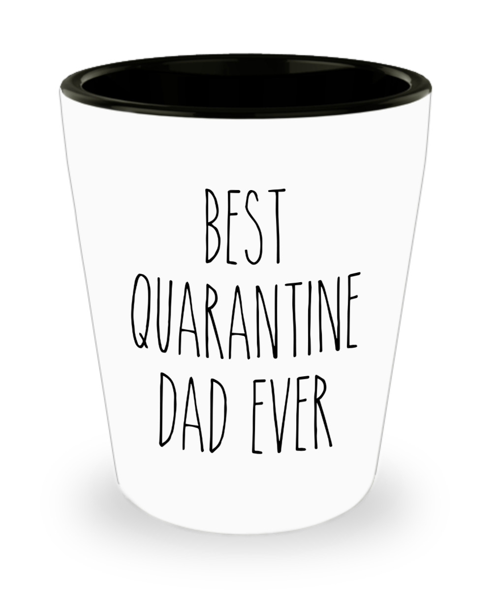 Father's Day Gift from Daughter Dad Gift from Son Best Quarantine Dad Ever Shot Glass Gift for Dads