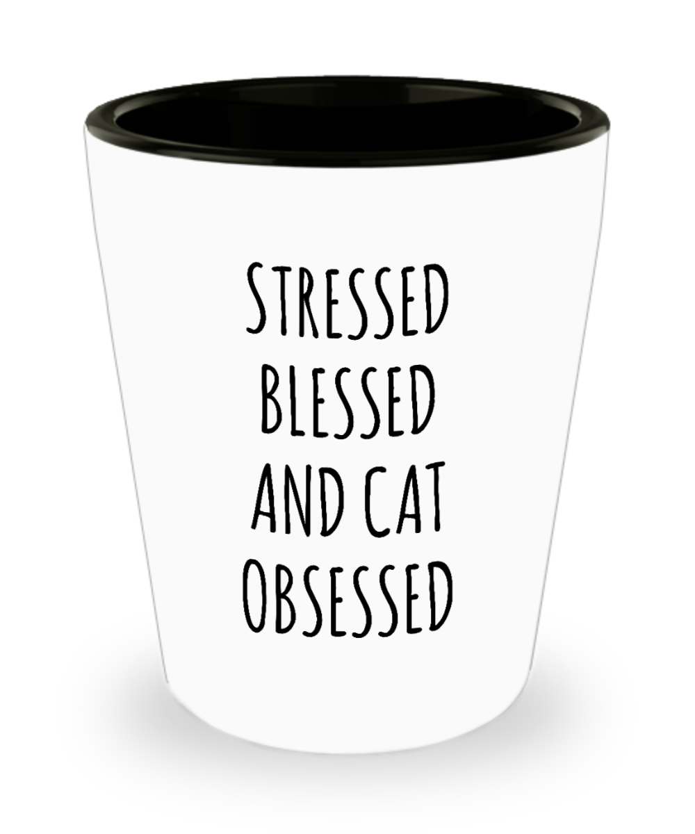 Cat Mug Cat Lover Gift Crazy Cat Lady Shot Glass for Cat Mom Cat Dad Stressed Blessed and Cat Obsessed