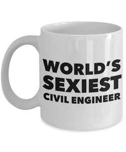 World's Sexiest Civil Engineer Mug Ceramic Coffee Cup-Cute But Rude