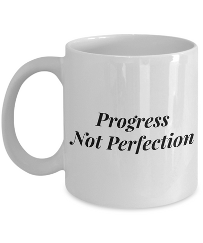 Progress Not Perfection Mug 11 oz. Ceramic Coffee Cup Recovery Gift Sobriety Gift-Cute But Rude