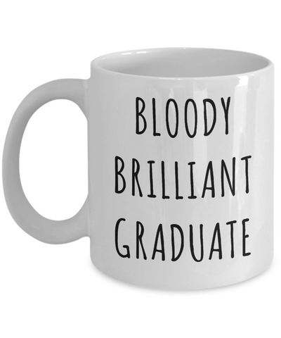 Graduation Gifts for Him or Her Brilliant Graduate Mug Funny Coffee Cup-Cute But Rude