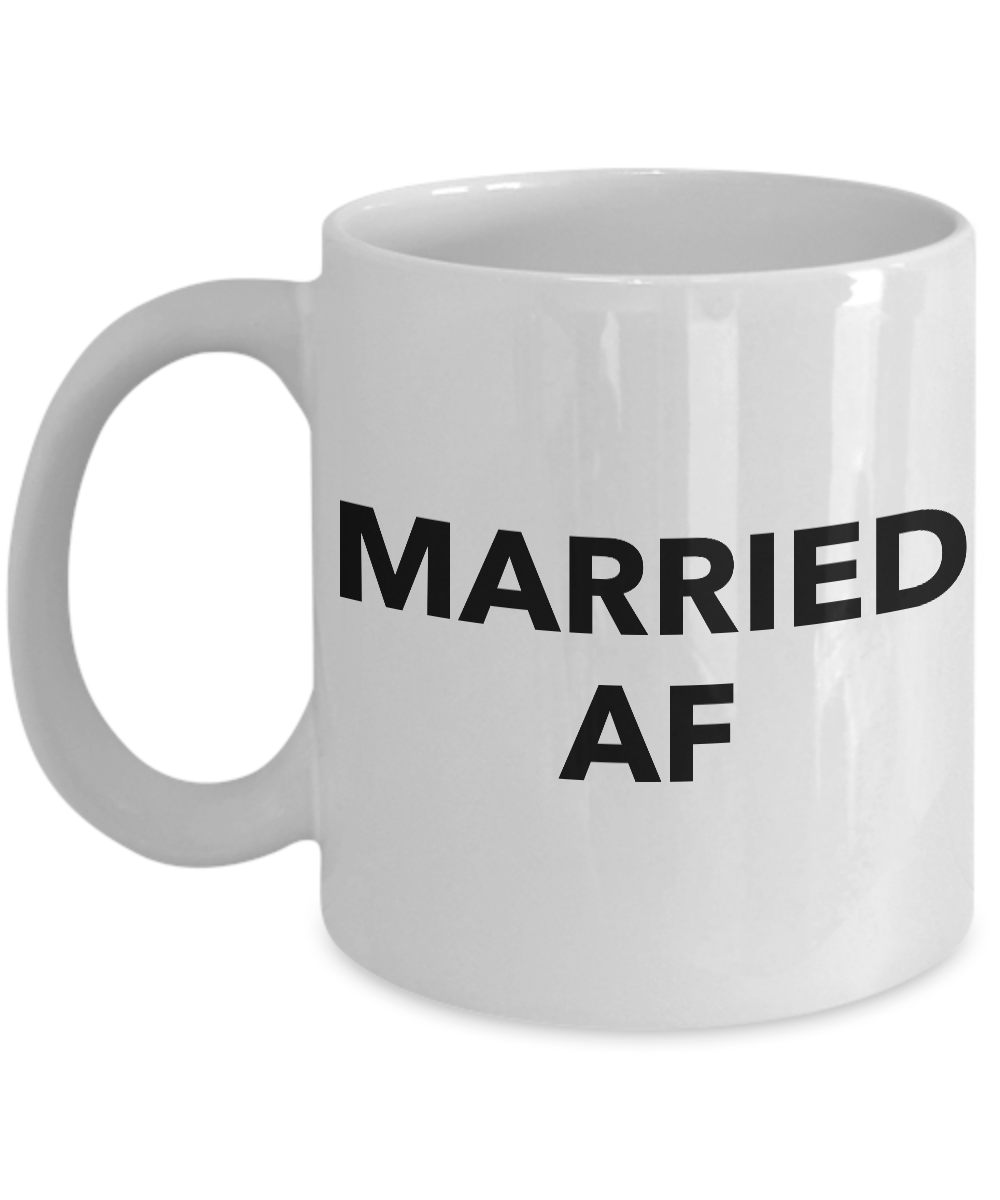 Funny Wedding Gifts - Married AF - Funny Coffee Mugs - Anniversary Gifts-Cute But Rude