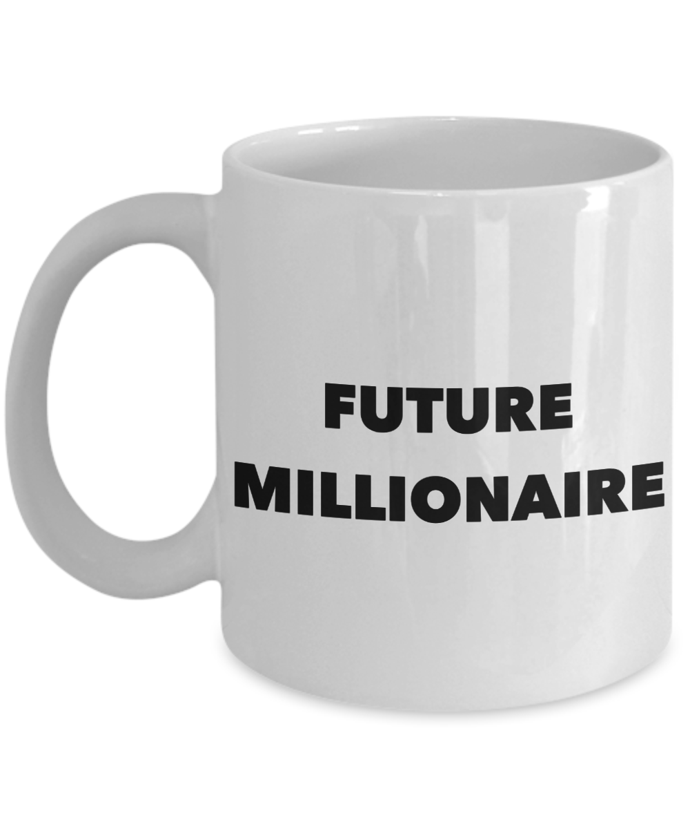 Future Millionaire Mug Ceramic Coffee Cup-HollyWood & Twine