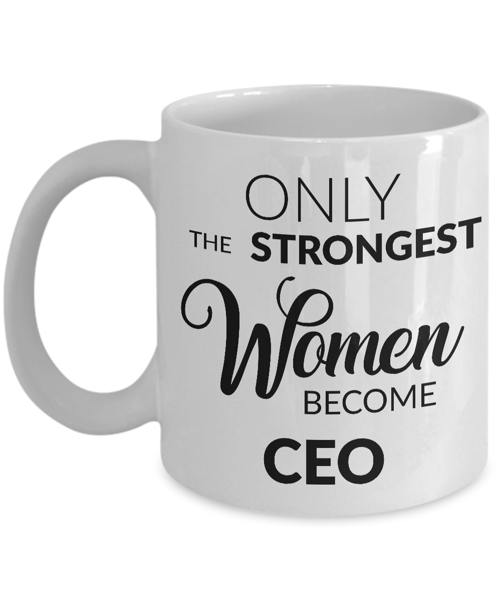 CEO Gifts - Only the Strongest Women Become CEO Coffee Mug-Cute But Rude
