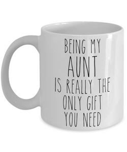 Being My Aunt is Really the Only Gift You Need Funny Aunt Gift for Aunties Mug from Niece Best Aunt Ever Coffee Cup Birthday Present