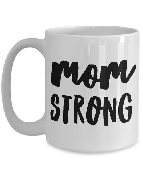 Mugs for Mom - Great Mother's Day Gifts - Mom Strong Mug - Mother's Day Coffee Mug - Best Mom Mug-Coffee Mug-HollyWood & Twine