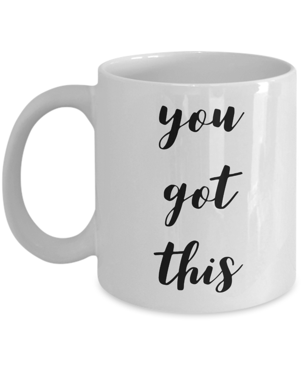 You Got This Mug Ceramic Coffee Cup-Coffee Mug-HollyWood & Twine
