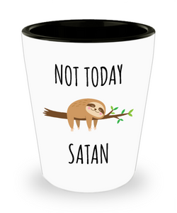 Not Today Satan Funny Sloth Gifts Ceramic Shot Glass