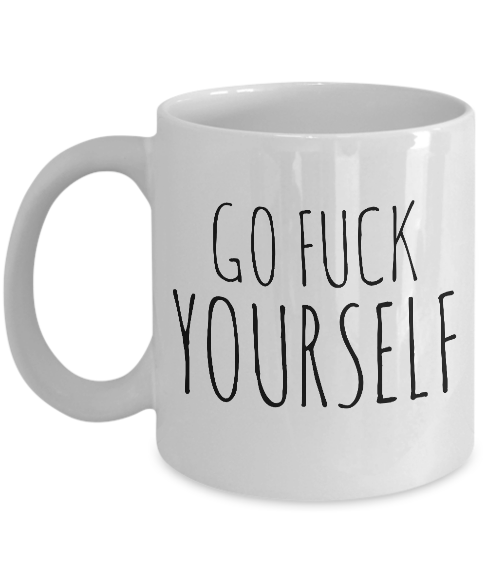Go Fuck Yourself Mug Ceramic Rude Insulting Profanity Gifts Coffee Cup-Cute But Rude