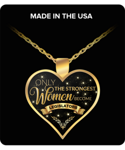 Legislator Necklace - Legislator Gift for Her - Only the Strongest Women Become Legislators Gold Plated Pendant Charm Necklace-HollyWood & Twine