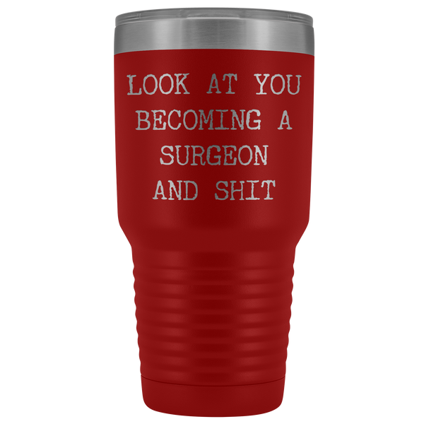 Medical School Gifts Look at you Becoming a Surgeon Tumbler Metal Mug Insulated Hot Cold Travel Coffee Cup 30oz BPA Free