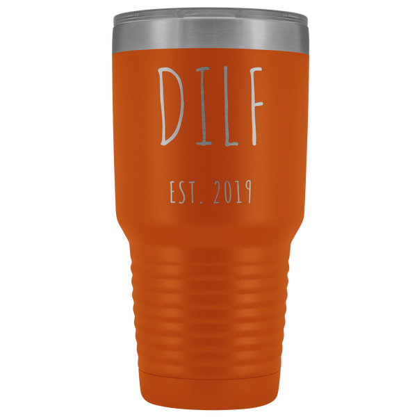 DILF Mug Present For New Dad Gifts Funny New Father Est 2019 Tumbler Metal Insulated Hot Cold Travel Coffee Cup 30oz BPA Free