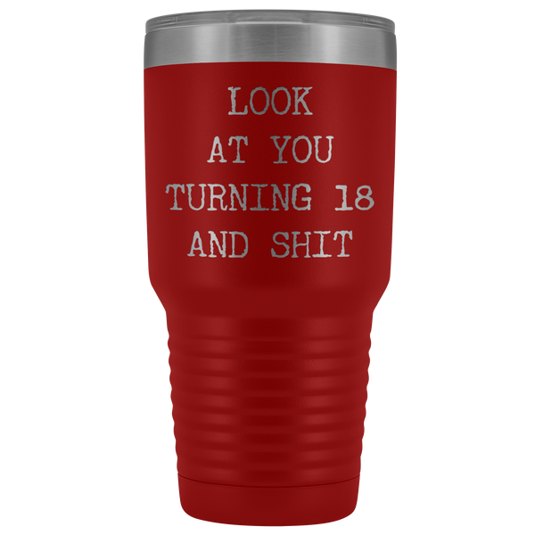 18th Birthday Funny Gifts Look at You Turning 18 and Shit Tumbler Metal Mug Insulated Hot Cold Travel Coffee Cup 30oz BPA Free
