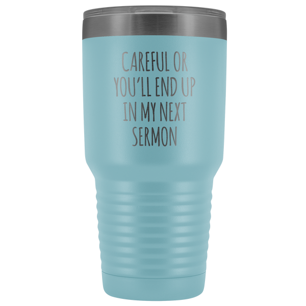 Preacher Gift Careful or You'll End Up in My Sermon Mug Funny Minister Gift Pastor Missionary Tumbler Insulated Hot Cold Travel Coffee Cup 30oz BPA Free