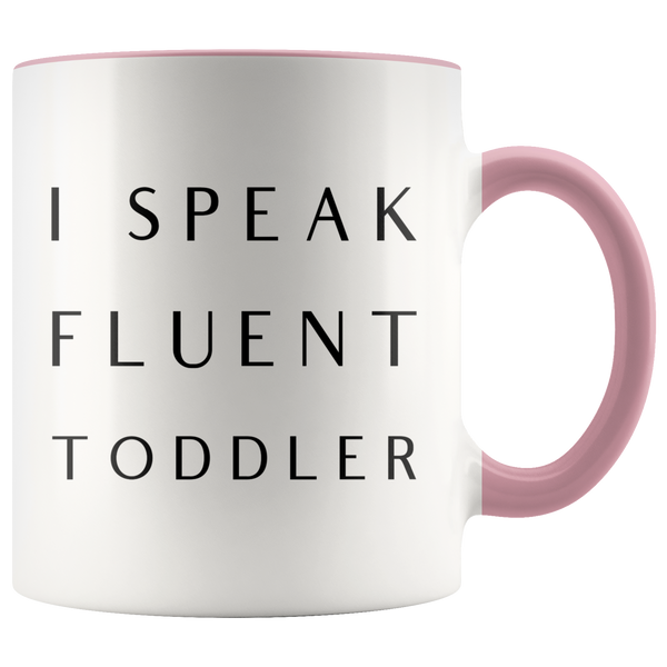 Daycare Provider Gift I Speak Fluent Toddler Mug Daycare Teacher Coffee Cup Mom Mother's Day Present Funny Mugs with Colored Handle
