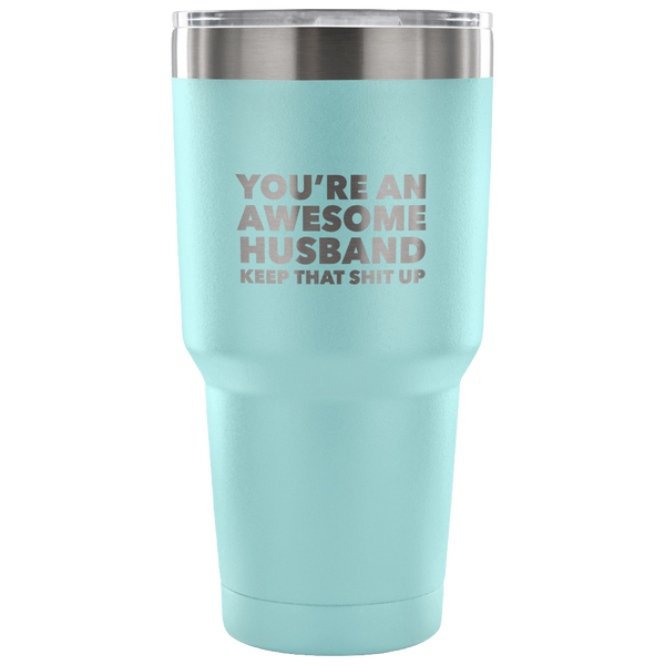 You're an Awesome Husband Tumbler Funny Double Wall Vacuum Insulated Hot Cold Travel Cup 30oz BPA Free