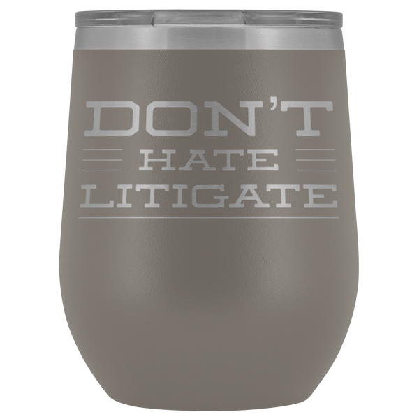 Passed Bar Exam Gift Don't Hate Litigate Funny Lawyer Wine Tumbler Stemless Insulated Cup BPA Free 12oz