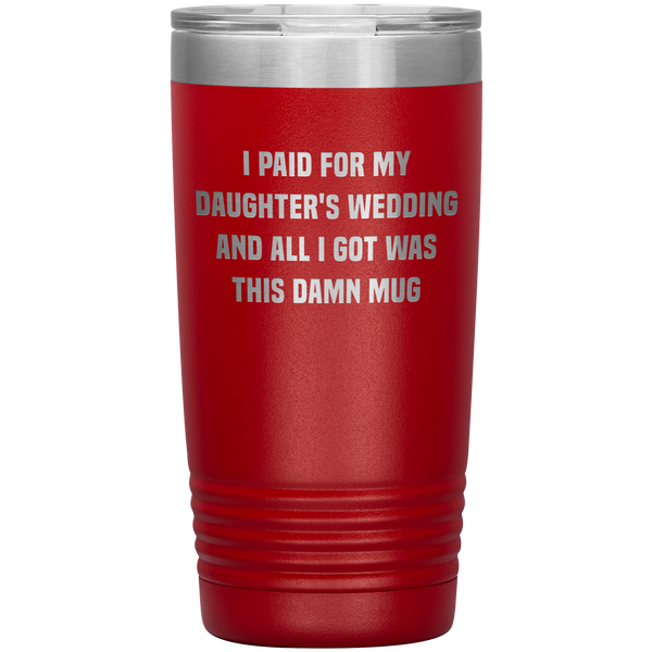 Father of the Bride Gifts Funny Father In Law Gift from Groom Bride's Family Tumbler Metal Mug Insulated Hot Cold Travel Cup 20oz BPA Free