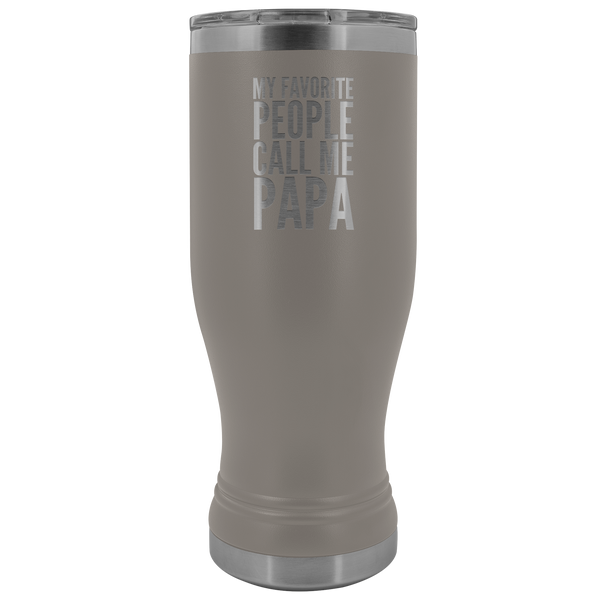 Papa Gifts My Favorite People Call Me Papa Pilsner Tumbler Funny Father's Day Gift Ideas Dad Mug Insulated Hot Cold Travel Cup 30oz BPA Free