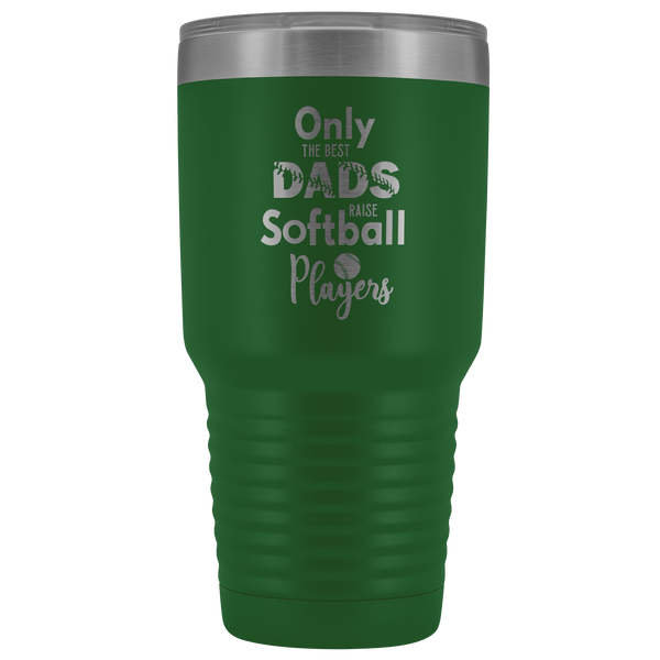 Softball Dad Tumbler Only the Best Dads Raise Softball Players Funny Insulated Hot Cold Travel Cup 30oz BPA Free