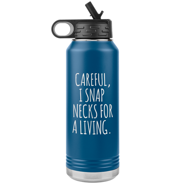 Funny Chiropractor Gift Idea for Best Chiropractor Ever Chiropractor Graduation I Snap Necks For A Living Insulated Water Bottle 32oz BPA Free