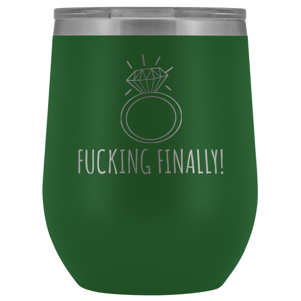 Fucking Finally I'm Engaged Engagement Gift for Her Proposal Gifts Bride To Be Future Mrs Fiance Getting Married Wine Tumbler BPA Free 12oz