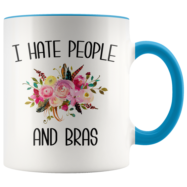 Funny Mug for Women I Hate People and Bras People Suck Gift for Her Sarcastic Coffee Cup