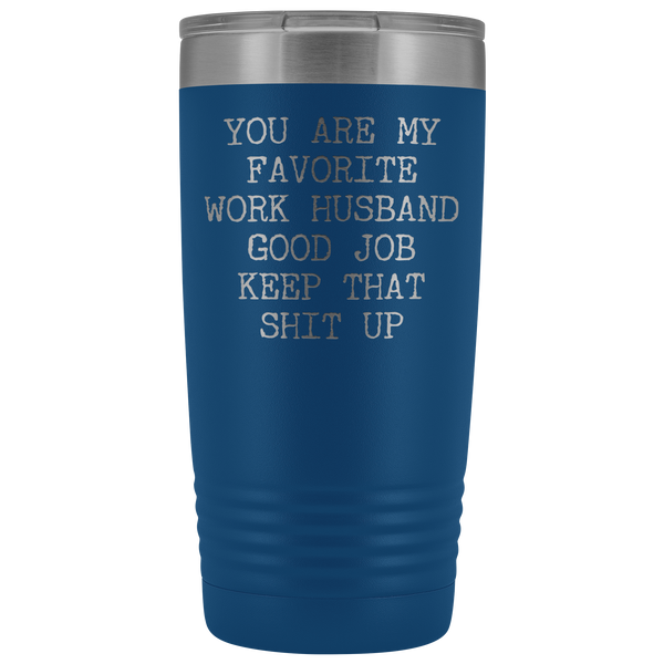 You are My Favorite Work Husband Mug Coworker Gift Funny Tumbler Insulated Hot Cold Travel Coffee Cup 20oz BPA Free