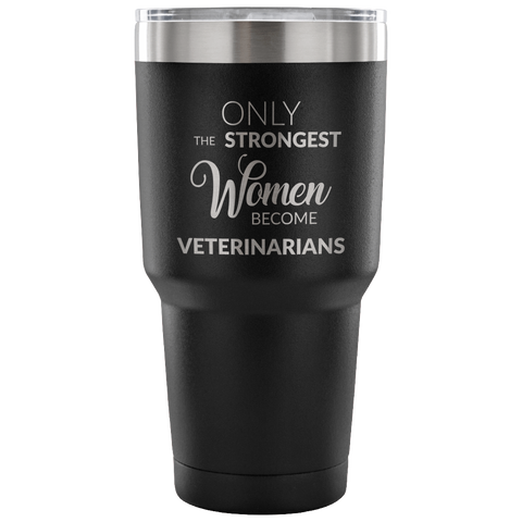 Veterinarian Tumbler Gifts for Women Only the Strongest Funny Double Wall Vacuum Insulated Hot Cold Travel Coffee Cup 30oz BPA Free
