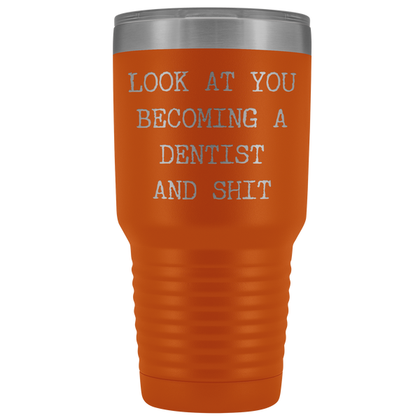 Dental School Graduation Gifts Look at You Becoming a Dentist Funny Tumbler Metal Mug Insulated Hot/Cold Travel Cup 30oz BPA Free