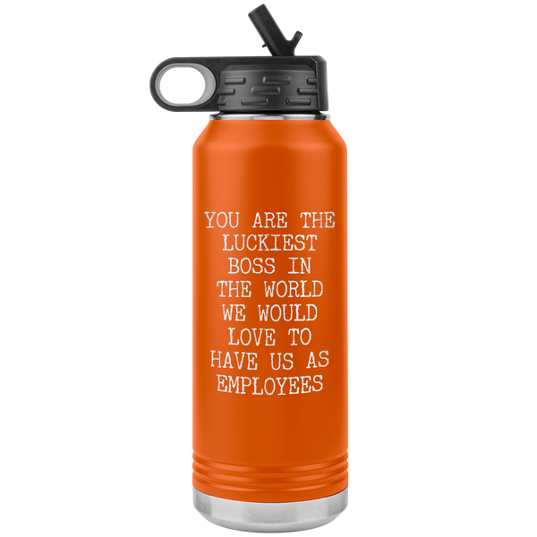 You're the Luckiest Boss in the World Funny Gifts for Bosses Insulated Water Bottle 32oz BPA Free