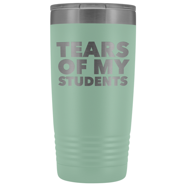 High School Teacher Gift College Professor Gifts Tears of My Students Funny Tumbler Mug Hot Cold Travel Coffee Cup 20oz BPA Free