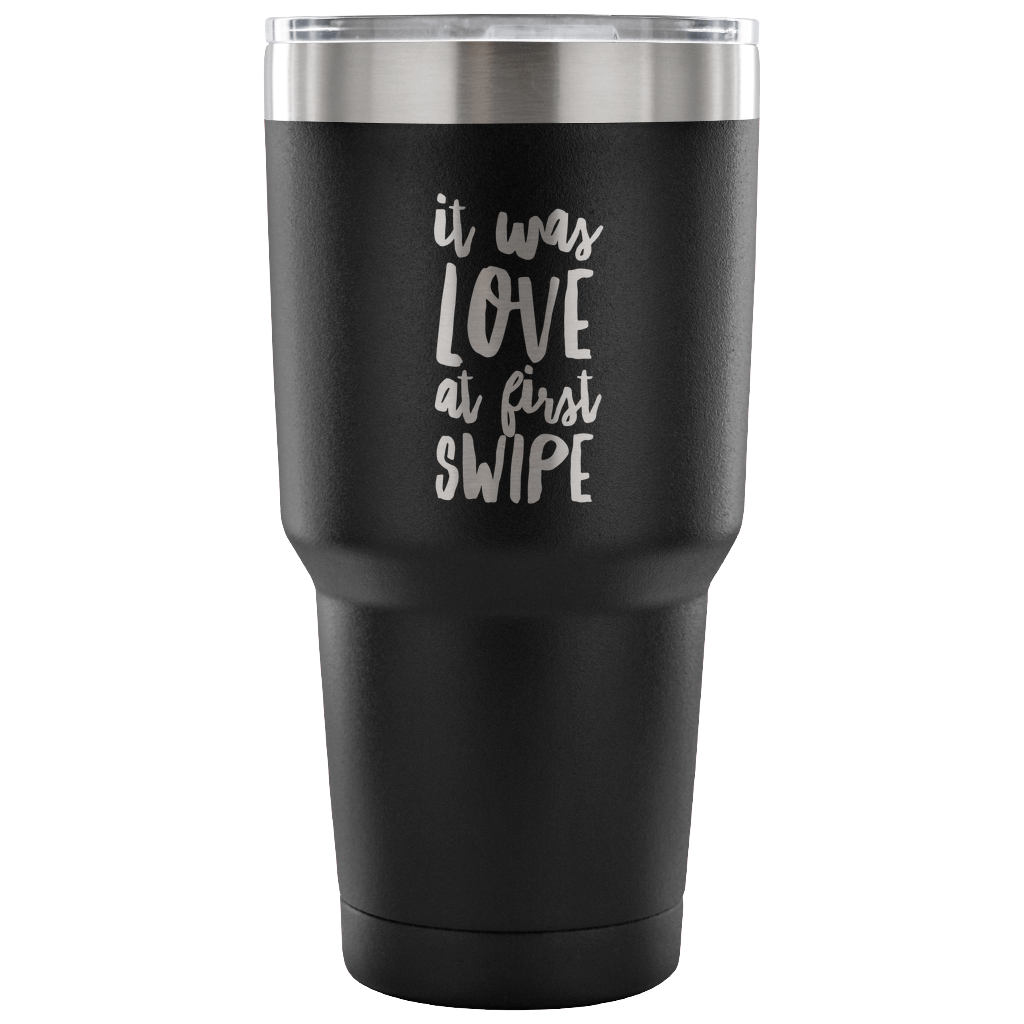 It Was Love at First Swipe Tumbler Metal Mug Double Wall Vacuum Insulated Hot & Cold Travel Cup 30oz BPA Free