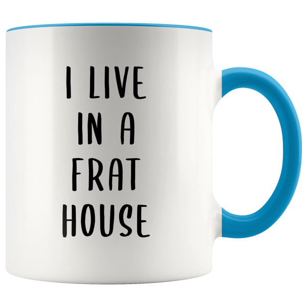 Mom of Boys Gifts I Run A Frat House Mug I Live in a Frat House Coffee Cup Funny Gifts For Mom Life Mothers Day Present For Mom