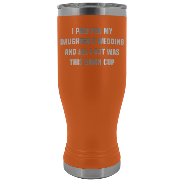 Father of the Bride Gifts Funny Father In Law Gift from Groom Bride's Family Beer Pilsner Tumbler Mug Insulated Hot Cold Travel Cup 30oz BPA Free