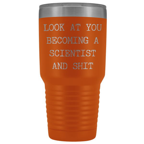 Science Student Graduation Gift Look at You Becoming a Scientist Tumbler Metal Mug Insulated Hot Cold Travel Coffee Cup 30oz BPA Free