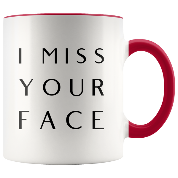 I Miss Your Face Mug Long Distance Gift Long Distance Relationship Gifts Best Friend Moving Away Thinking of You Coffee Cup  with Colored Handle