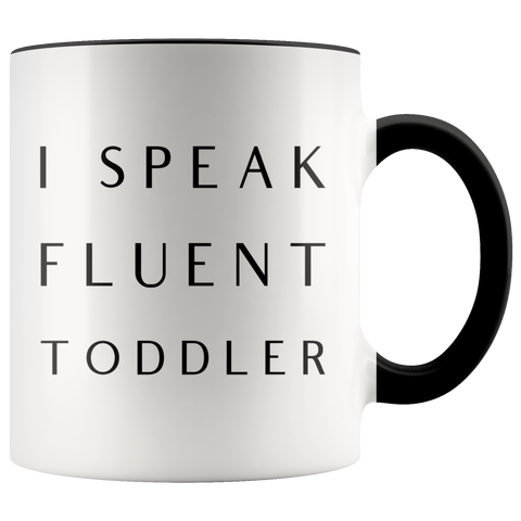 Funny Daycare Provider Gift I Speak Fluent Toddler Mug Daycare Teacher Coffee Cup Mom Mother's Day Present Funny Mugs with Colored Handle