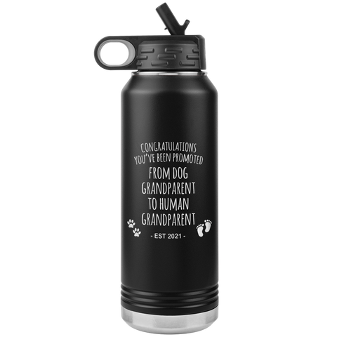 Promoted From Dog Grandparent To Human Grandparent Est 2021 Pregnancy Reveal Announcement New Baby Gift Insulated Water Bottle 32oz BPA Free