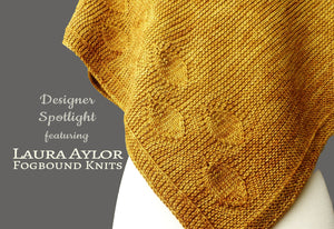 Designer Spotlight with Fogbound Knits