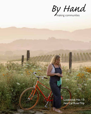 By Hand: Making Communities - Lookbook No. 13: NorCal Road Trip by Andrea Hungerford